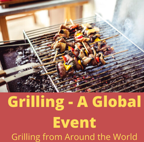 Grilling – A Global Event